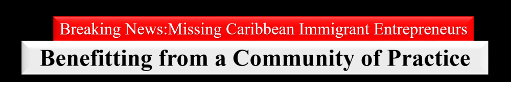 breaking news caribbean entrepreneur's community of practice (CoP), diaspora missing entrepreneurs launched