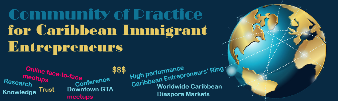 community of practice for Caribbean entrepreneurs, High performance Caribbean Immigrant Entrepreneurs, Worldwide Caribbean Diaspora Markets