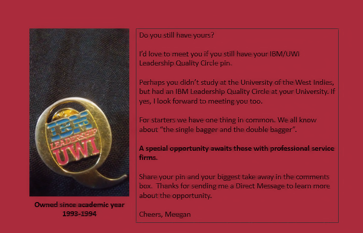 Meegan Scott IBM/UWI Leadership Quality Circle Pin do you still have yours